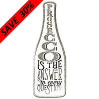 Prosecco Bottle Plaque