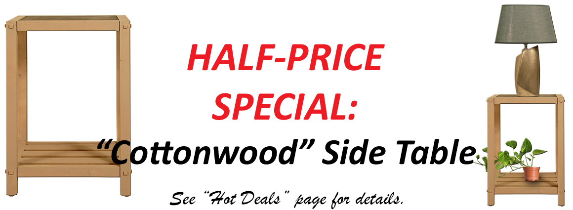 Cottonwood Table Special